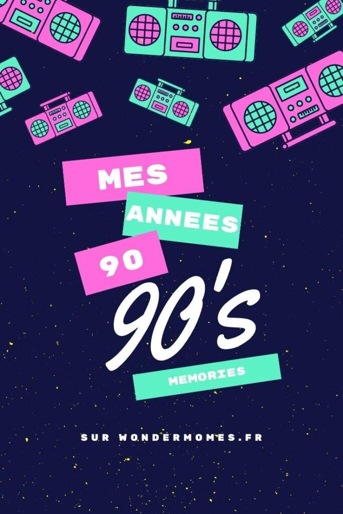 mes souvenirs des années 90